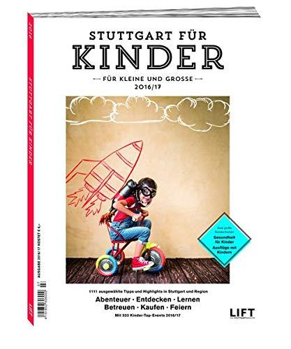 Stuttgart für Kinder 2016/17: 1111 ausgewählte Tipps: Diverse
