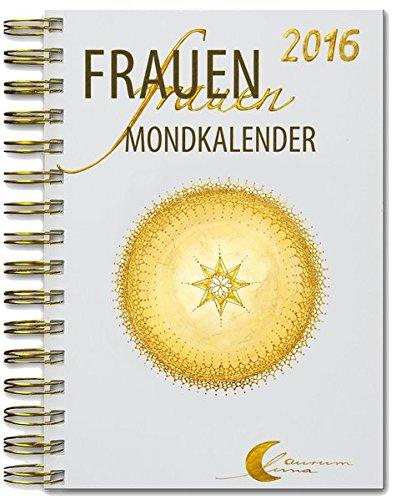 9783981649918: Frauen-Mondkalender 2016