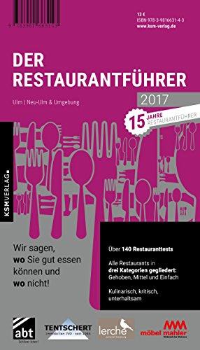 Der Restaurantführer Ulm/Neu-Ulm und Umgebung 2017: diverse