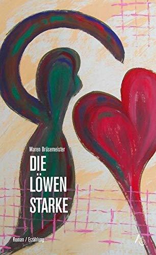 9783981674507: Die L�wenstarke
