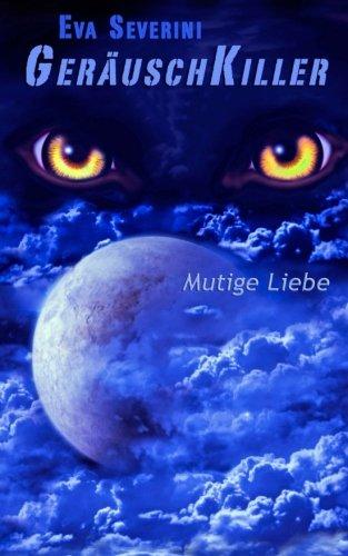 9783981681901: Geräuschkiller - Mutige Liebe