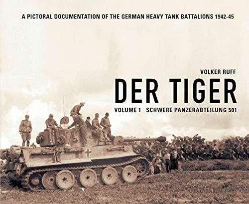 Der Tiger: Vol. 1: Schwere Panzer Abteilung: Volker Ruff