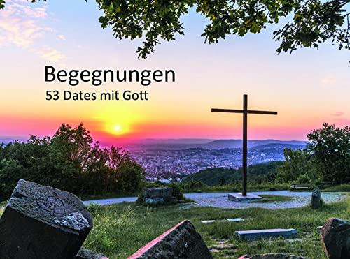 9783981704334: Begegnungen - 53 Dates mit Gott