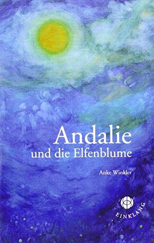 9783981709261: Andalie und die Elfenblume