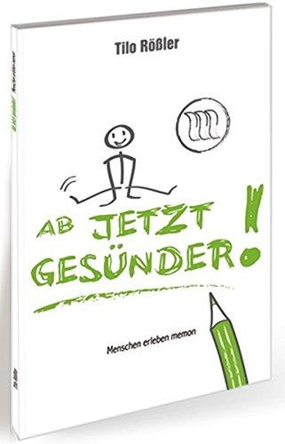 AB JETZT GESÜNDER: Menschen erleben memon (Paperback): Tilo Rößler