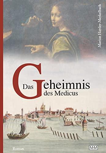 9783981723410: Das Geheimnis des Medicus (Die Bodensee Romane, Historische Reihe)