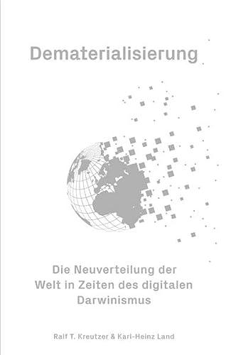 Dematerialisierung - Die Neuverteilung der Welt in Zeiten des digitalen Darwinismus (Paperback): ...