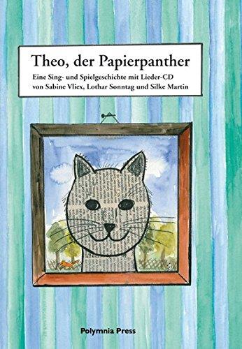 9783981735604: Theo, der Papierpanther: Eine Sing- und Spielgeschichte mit Lieder-CD