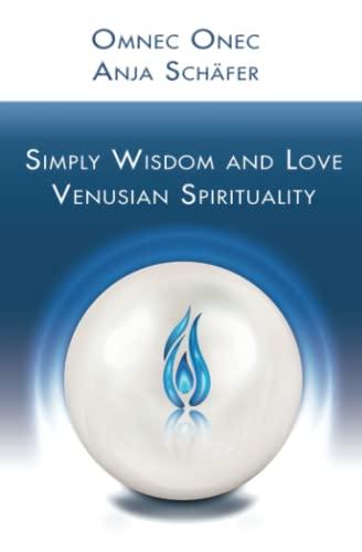 9783981744101: Simply Wisdom and Love: Venusian Spirituality