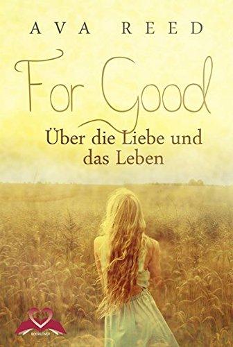 9783981755039: For Good: Über die Liebe und das Leben