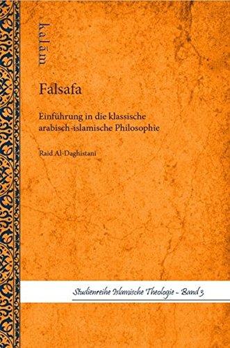 Falsafa: Einführung in dei klassische arabisch-islamische Philosophie: Raid Al-Daghistani