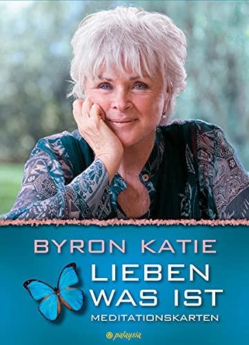 Lieben was ist - Meditationskarten: Byron Katie
