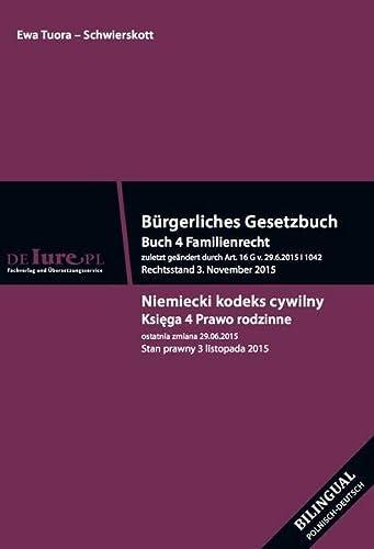 Bürgerliches Gesetzbuch 4 Buch Famiienrecht in polnischen: Ewa Tuora-Schwierskott