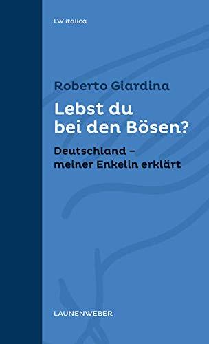 Lebst du bei den Bösen?: Deutschland -: Roberto Giardina