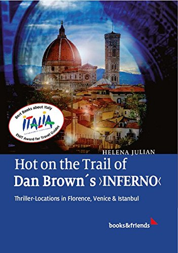 9783981803785: Hot on the Trail of Dan Brown's 'Inferno': Thriller-Locations in Florence, Venice & Istanbul