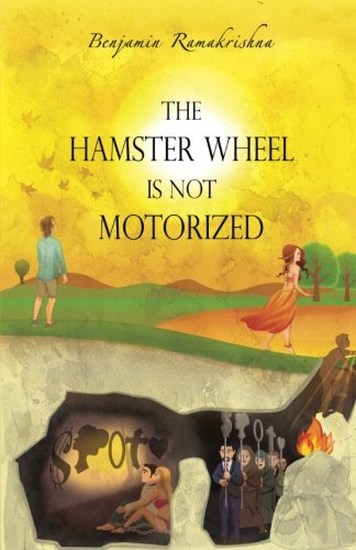Stock image for The Hamster Wheel Is Not Motorized: Busting 22 myths that seemingly restrain us from being fully alive for sale by HPB-Emerald
