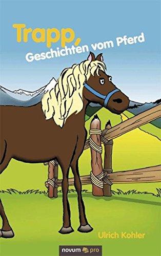 9783990030271: Trapp, Geschichten vom Pferd
