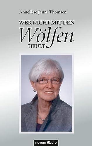 9783990032886: Wer nicht mit den Wölfen heult (German Edition)