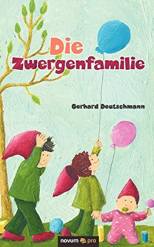 9783990033128: Die Zwergenfamilie: Ihre Erlebnisse und manchmal Abenteuer