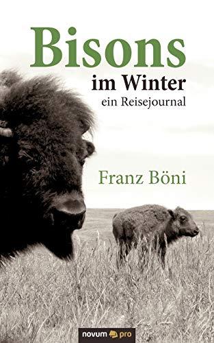 Bisons Im Winter: Franz BÃ ni