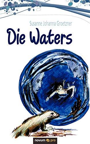 Die Waters: Susanne Groetzner
