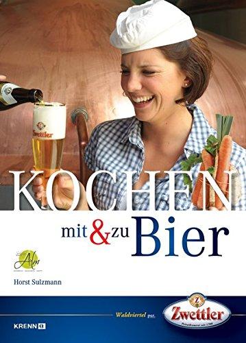 Kochen mit & zu Bier: Geschichte und: Horst Sulzmann