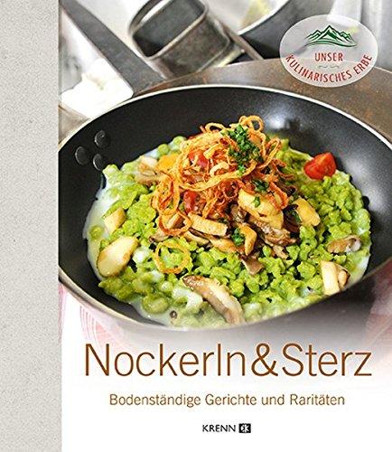 9783990052679: Nockerln & Sterz: Bodenständige Gerichte und Raritäten