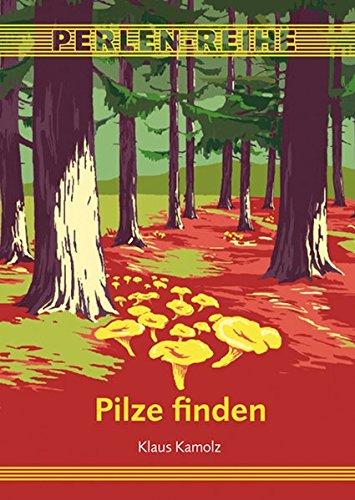 9783990060247: Pilze finden