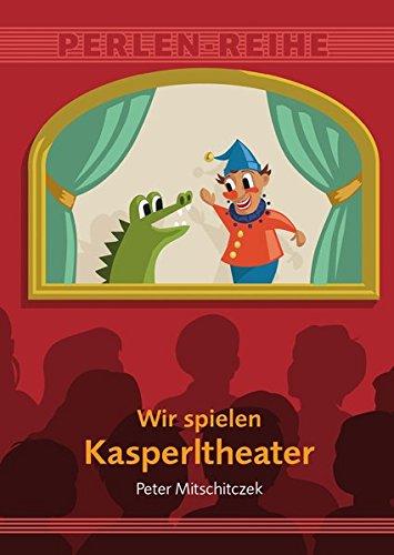 Wir spielen Kasperltheater: Mitschitczek, Peter
