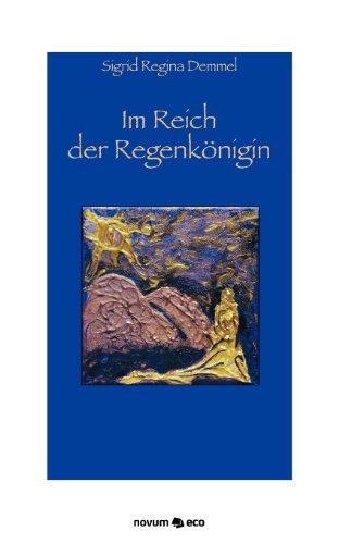 9783990070031: Im Reich der Regenkönigin