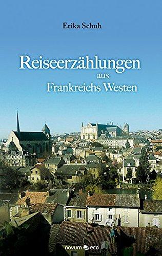 9783990077177: Reiseerzählungen aus Frankreichs Westen (German Edition)