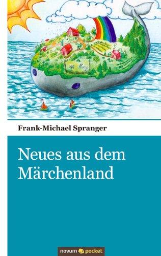 Neues aus dem M?rchenland (German Edition): Frank-Michael Spranger