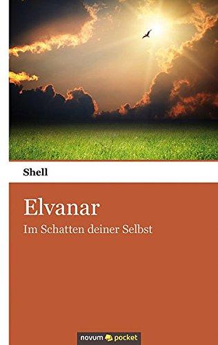 9783990105238: Elvanar: Im Schatten deiner Selbst (German Edition)