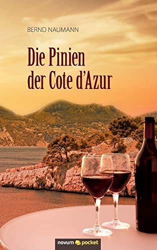 Die Pinien der Cote d Azur: Bernd Naumann
