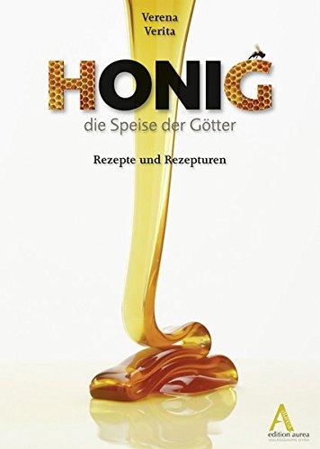 9783990110027: Honig - die Speise der Götter: Rezepte und Rezepturen