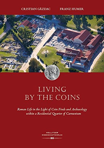 Living by the Coins: Roman Life in the Light of Coin Finds and Archaeology within a Residential ...