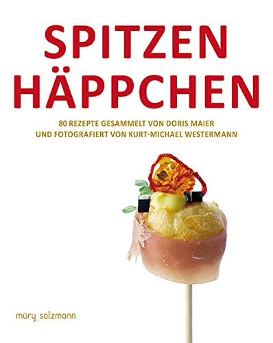 9783990140383: Spitzenhäppchen: 80 Rezepte gesammelt von Doris Maier und fotografiert von Kurt-Michael Westermann