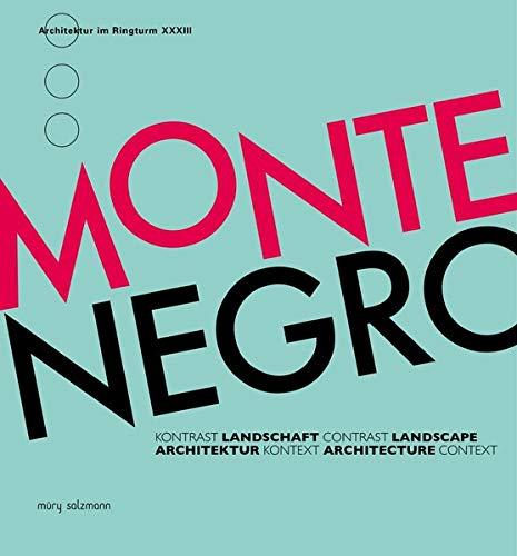 9783990140833: Montenegro. Kontrast - Landschaft - Architektur - Kontext