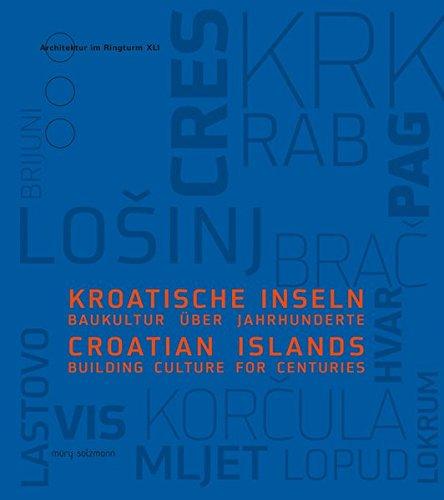 9783990141250: Kroatische Inseln / Croatian Islands: Baukultur über Jahrhunderte / Building culture for centuries