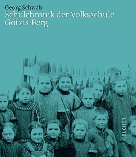 Schulchronik der Volksschule Götzis-Berg: Georg Schwab
