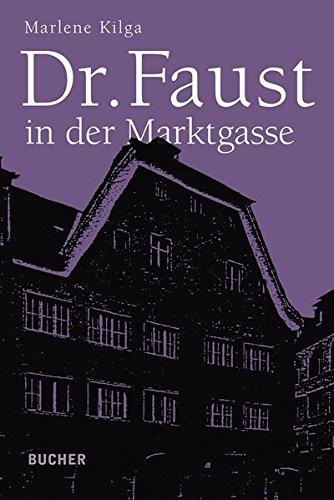 9783990182727: Dr. Faust in der Marktgasse