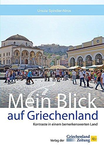 9783990210062: Mein Blick auf Griechenland: Kontraste in einem bemerkenswerten Land