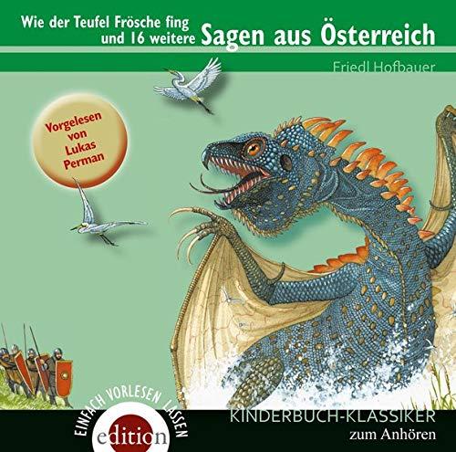 Wie der Teufel Frösche fing und 16 weitere SAGEN AUS ÖSTERREICH - Hofbauer, Friedl