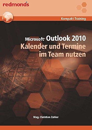 9783990230152: Outlook 2010 Kalender und Termine im Team nutzen: redmond's Kompakt Training