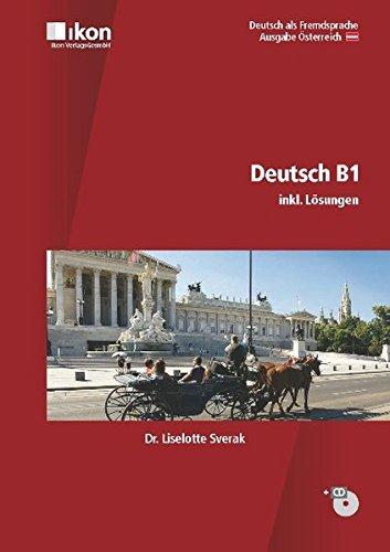 9783990231098: Deutsch B1 inkl. Lösungen und Audio-CD. Ausgabe Österreich