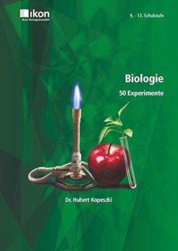 9783990231517: Biologie - 50 Experimente. 9. - 13. Schulstufe