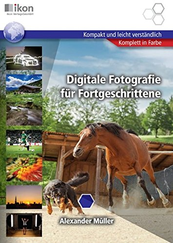 9783990232187: Digitale Fotografie f�r Fortgeschrittene: Farbausgabe