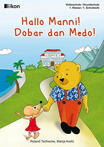 Hallo Manni! Dobar dan Medo!: Volksschule 1.: Roland Tschische, Marija