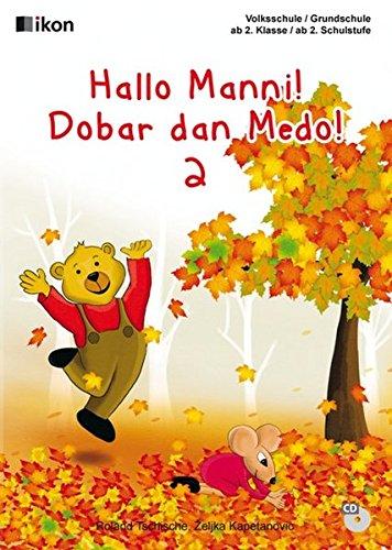 Hallo Manni! Dobar dan Medo! 2: Volksschule: Roland Tschische, Zeljka