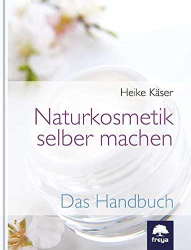 9783990250495: Naturkosmetik selber machen: Das Handbuch
